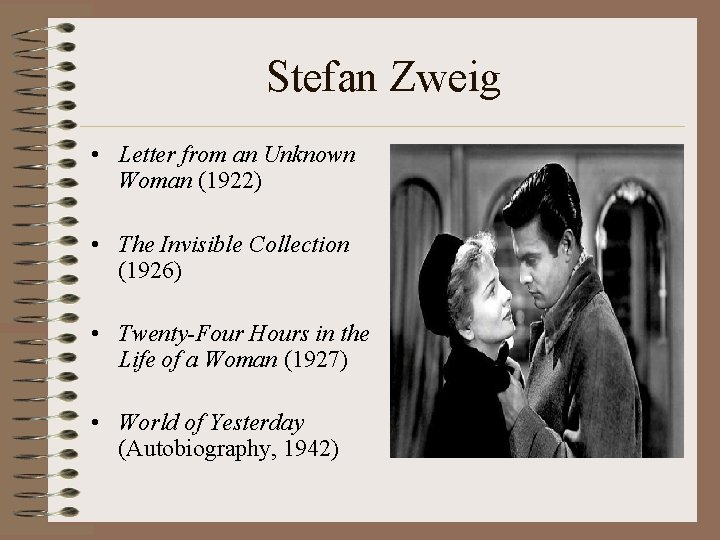 Stefan Zweig • Letter from an Unknown Woman (1922) • The Invisible Collection (1926)