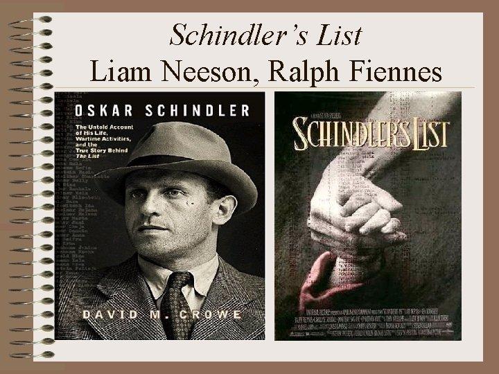 Schindler's List Liam Neeson, Ralph Fiennes