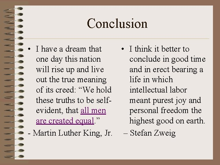 Conclusion • I have a dream that • I think it better to one