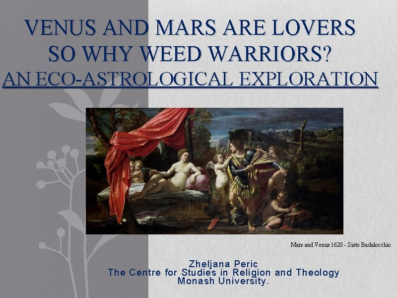VENUS AND MARS ARE LOVERS SO WHY WEED WARRIORS? AN ECO-ASTROLOGICAL EXPLORATION Mars and