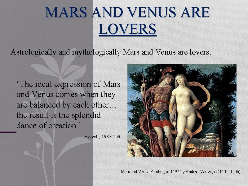 MARS AND VENUS ARE LOVERS Astrologically and mythologically Mars and Venus are lovers. 'The