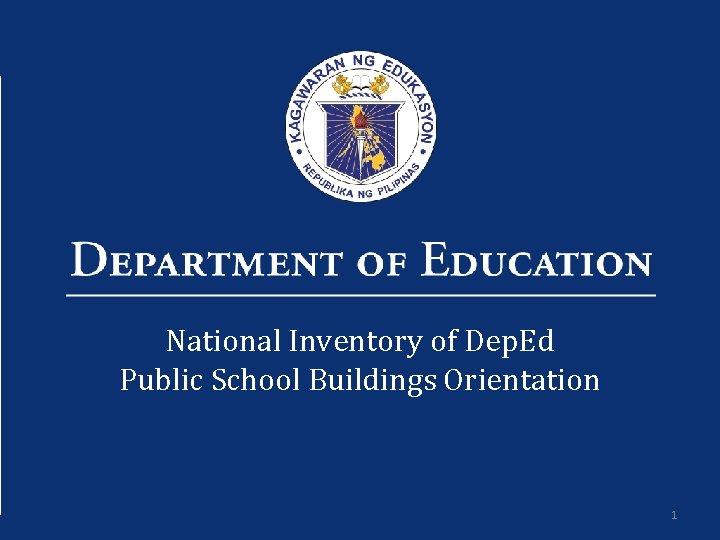National Inventory of Dep. Ed Public School Buildings Orientation 1