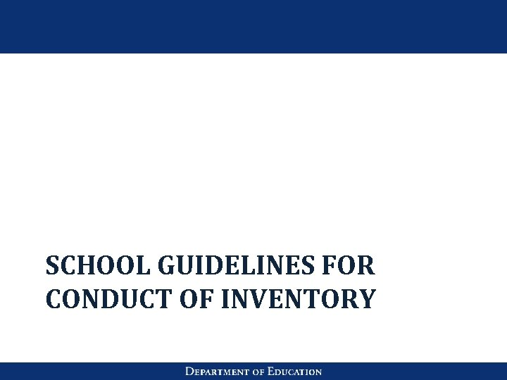 SCHOOL GUIDELINES FOR CONDUCT OF INVENTORY