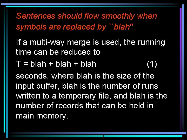 Sentences should flow smoothly when symbols are replaced by ``blah'' If a multi-way merge