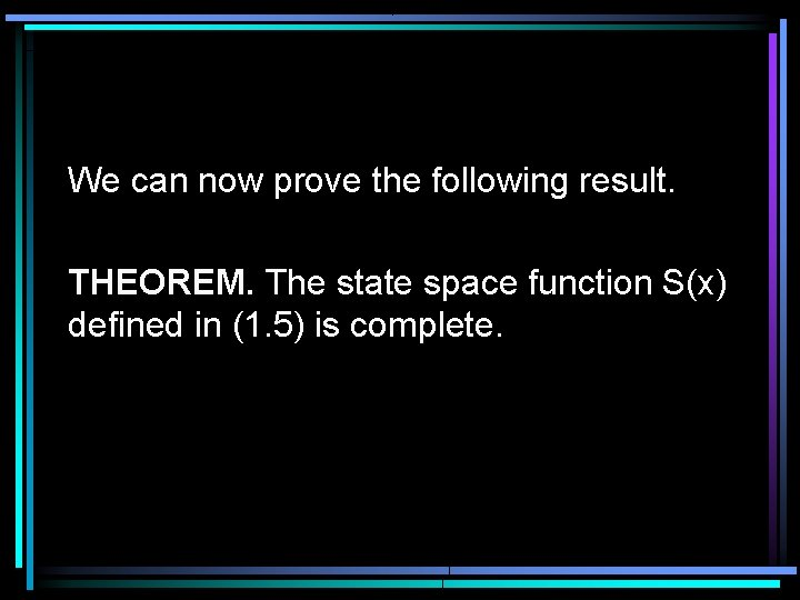 We can now prove the following result. THEOREM. The state space function S(x) defined