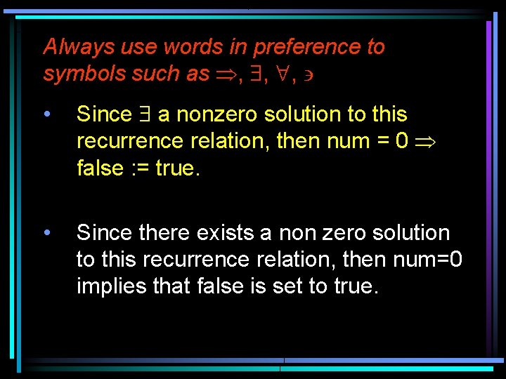 """Always use words in preference to symbols such as Þ, $, """", ' •"""
