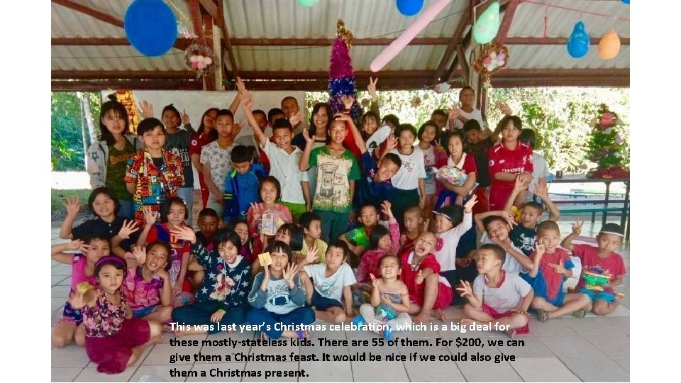This was last year's Christmas celebration, which is a big deal for these mostly-stateless