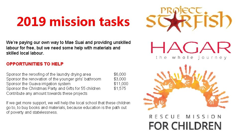 2019 mission tasks We're paying our own way to Mae Suai and providing unskilled