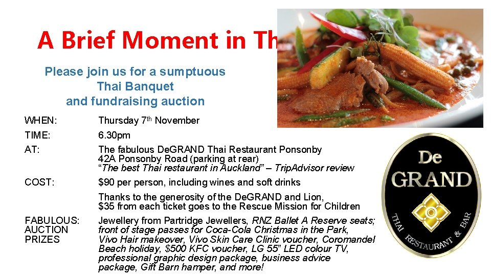 A Brief Moment in Thai Please join us for a sumptuous Thai Banquet and