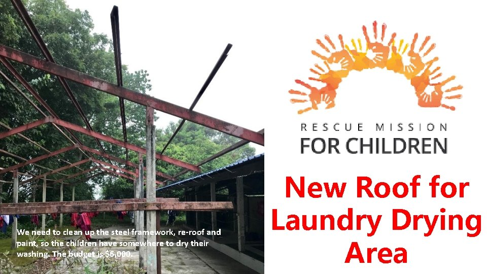 We need to clean up the steel framework, re-roof and paint, so the children