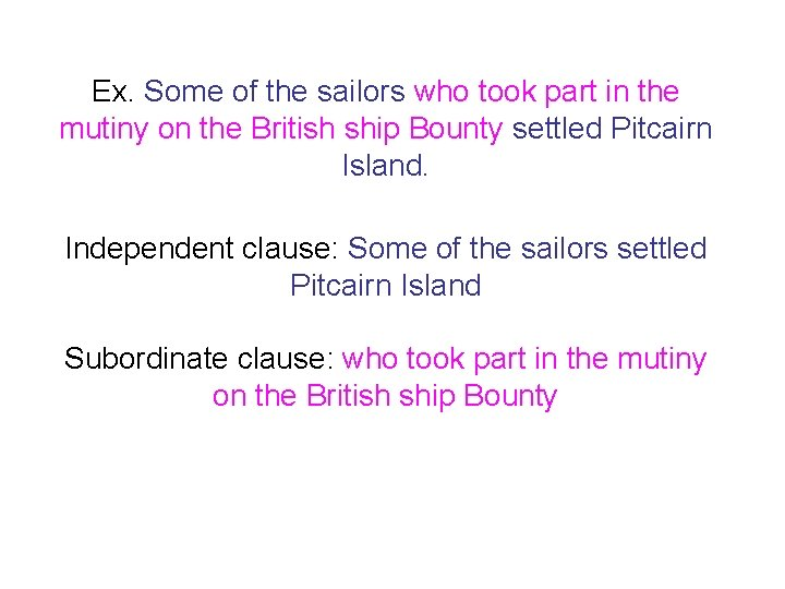 Ex. Some of the sailors who took part in the mutiny on the British