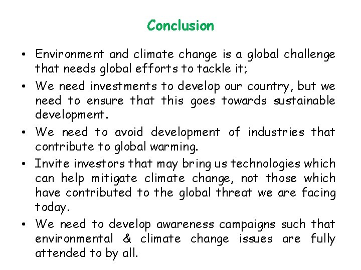 Conclusion • Environment and climate change is a global challenge that needs global efforts