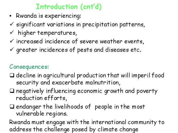 Introduction (cnt'd) • ü ü Rwanda is experiencing: significant variations in precipitation patterns, higher