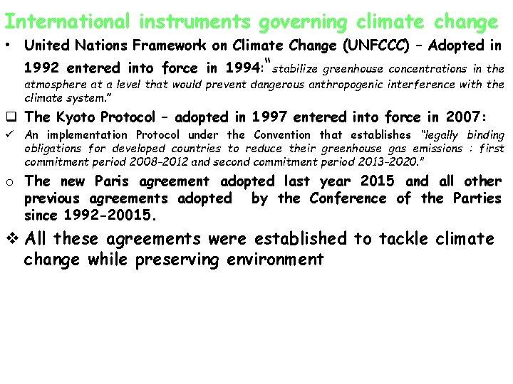 International instruments governing climate change • United Nations Framework on Climate Change (UNFCCC) –