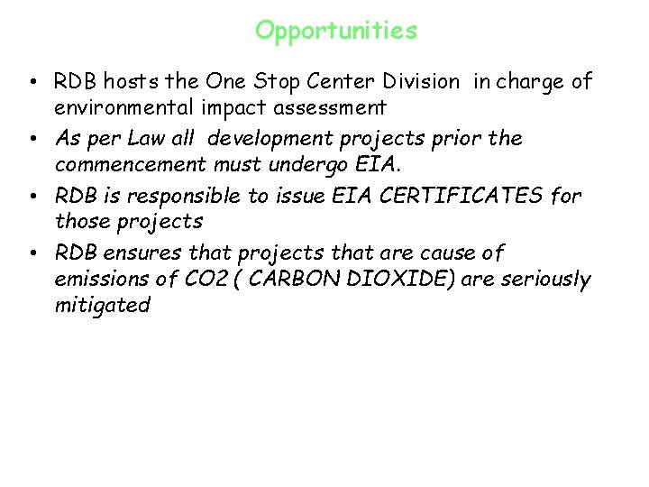 Opportunities • RDB hosts the One Stop Center Division in charge of environmental impact