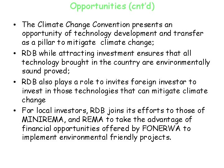 Opportunities (cnt'd) • The Climate Change Convention presents an opportunity of technology development and