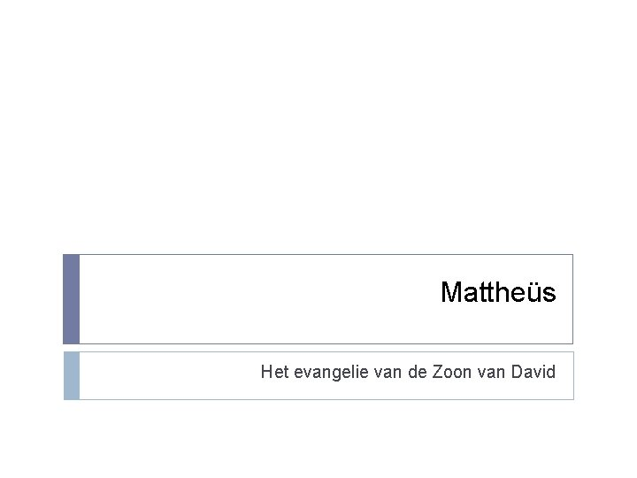 Mattheüs Het evangelie van de Zoon van David