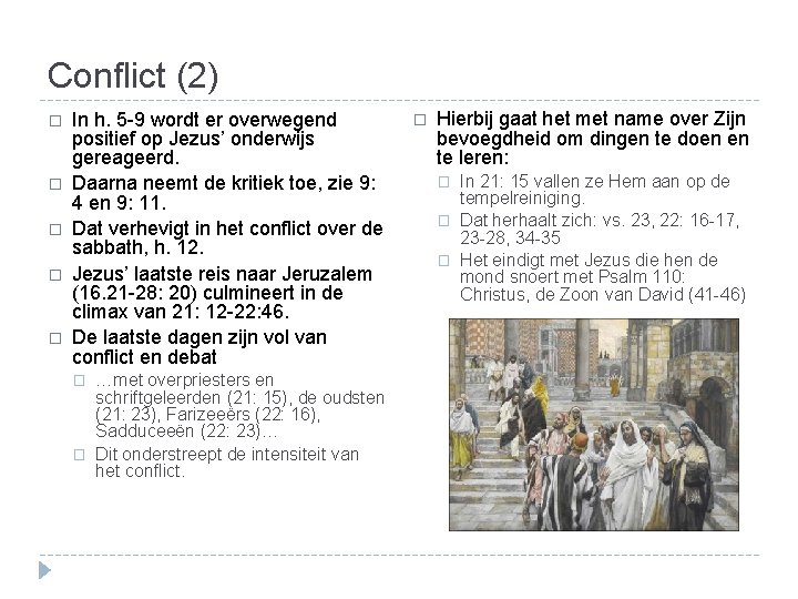 Conflict (2) � � � In h. 5 -9 wordt er overwegend positief op