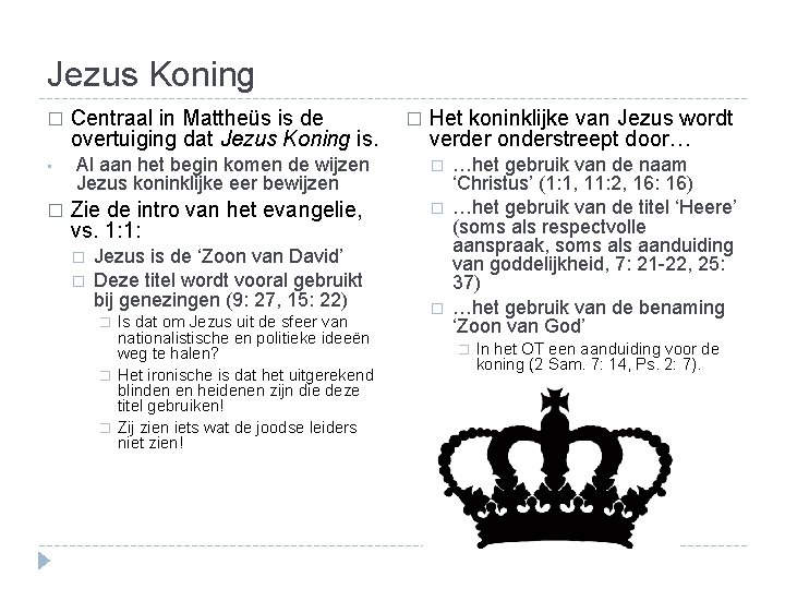 Jezus Koning � • � Centraal in Mattheüs is de overtuiging dat Jezus Koning