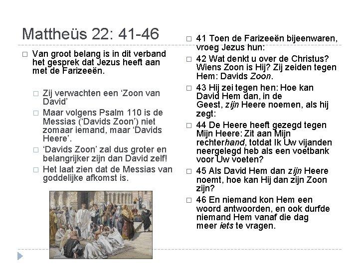 Mattheüs 22: 41 -46 � Van groot belang is in dit verband het gesprek