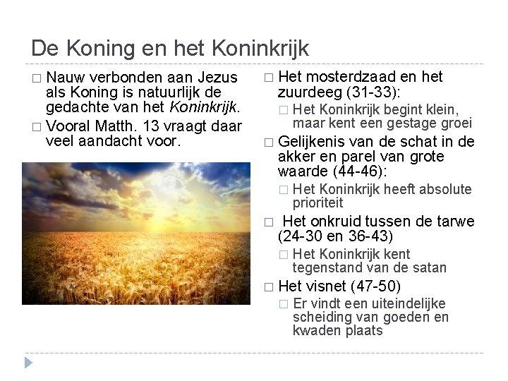 De Koning en het Koninkrijk � Nauw verbonden aan Jezus als Koning is natuurlijk