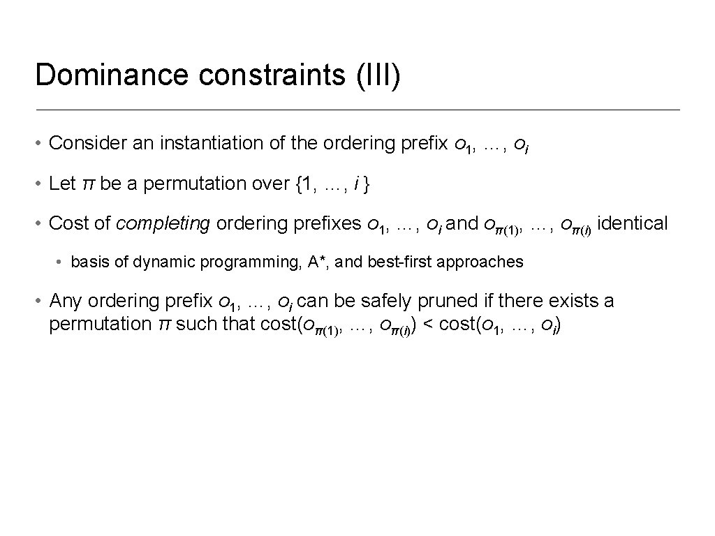 Dominance constraints (III) • Consider an instantiation of the ordering prefix o 1, …,