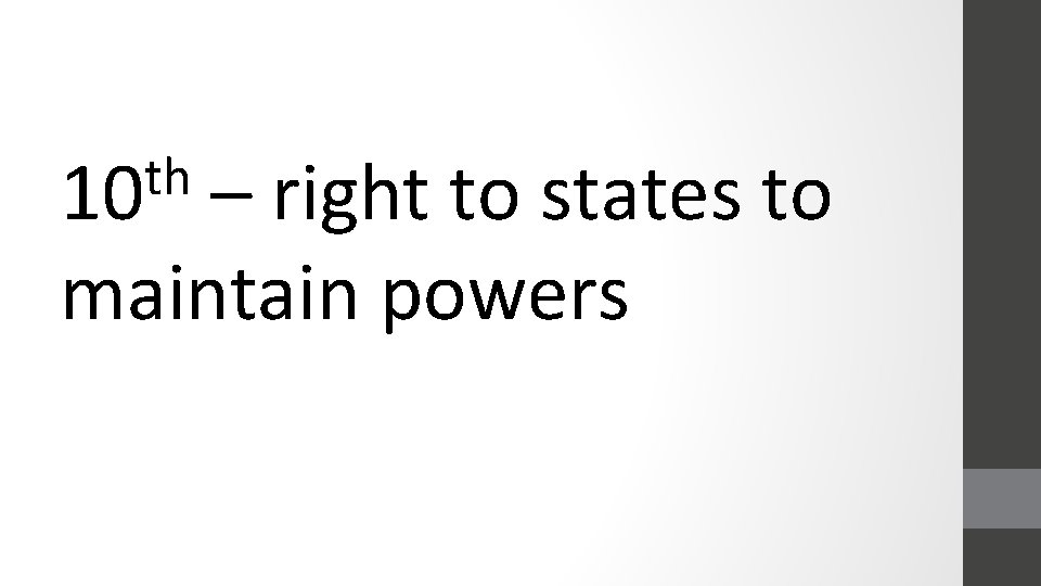 th 10 – right to states to maintain powers