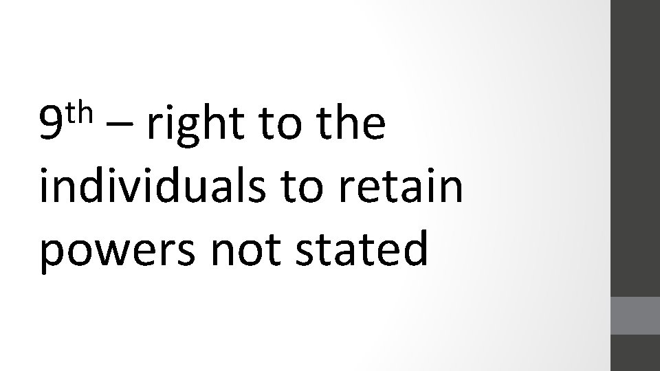 th 9 – right to the individuals to retain powers not stated