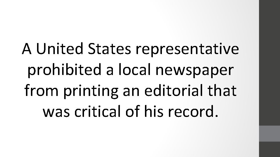 A United States representative prohibited a local newspaper from printing an editorial that was