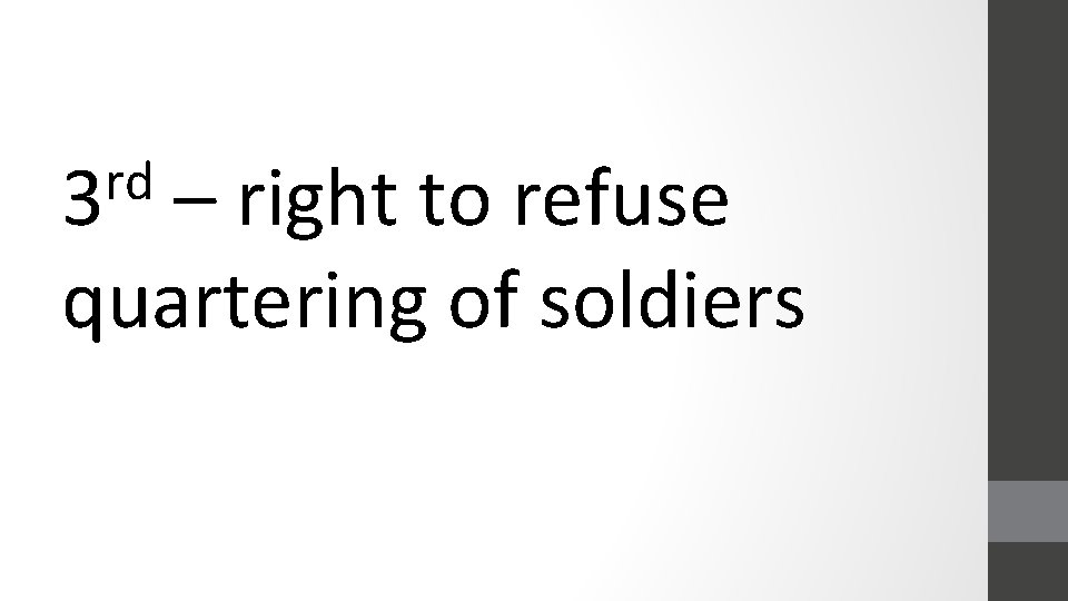 rd 3 – right to refuse quartering of soldiers