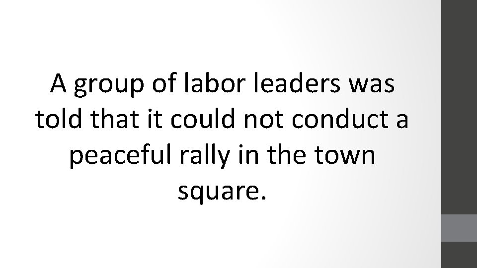 A group of labor leaders was told that it could not conduct a peaceful