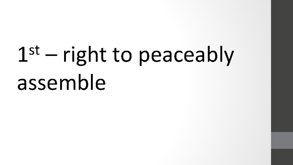 st 1 – right to peaceably assemble