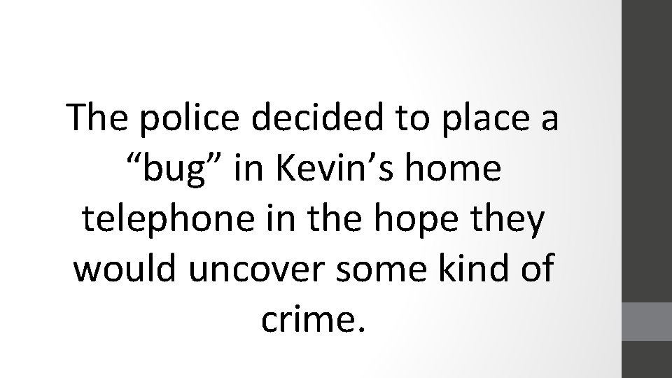 """The police decided to place a """"bug"""" in Kevin's home telephone in the hope"""