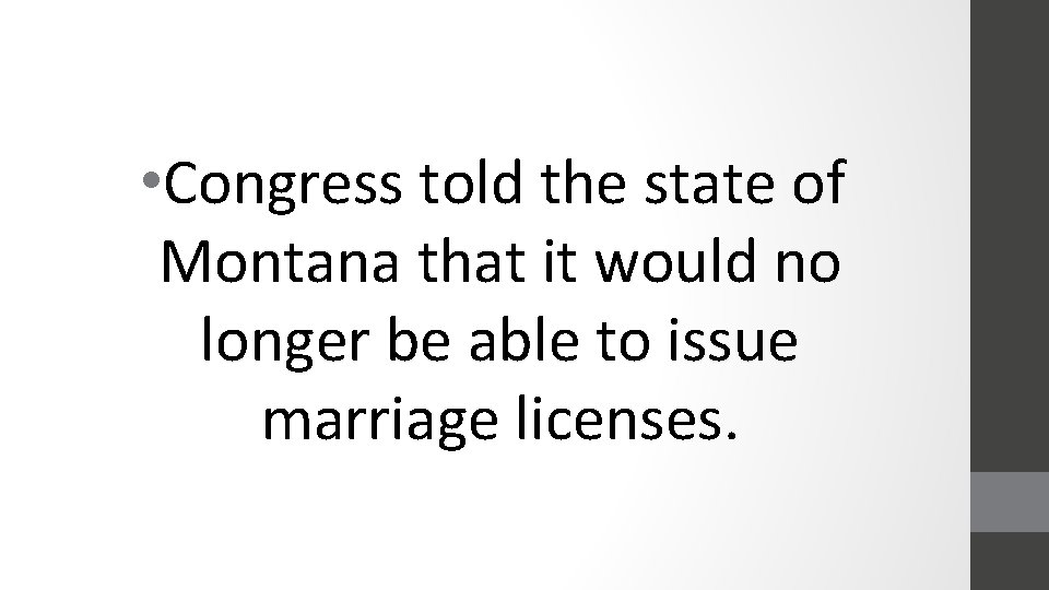• Congress told the state of Montana that it would no longer be