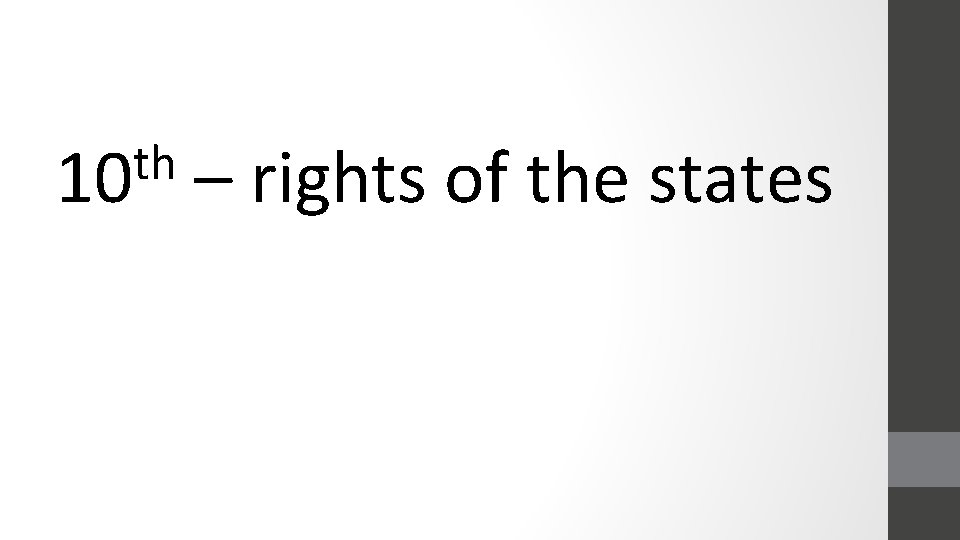 th 10 – rights of the states