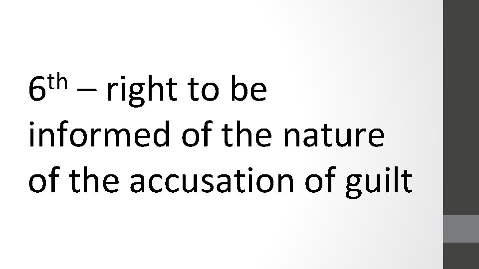 th 6 – right to be informed of the nature of the accusation of