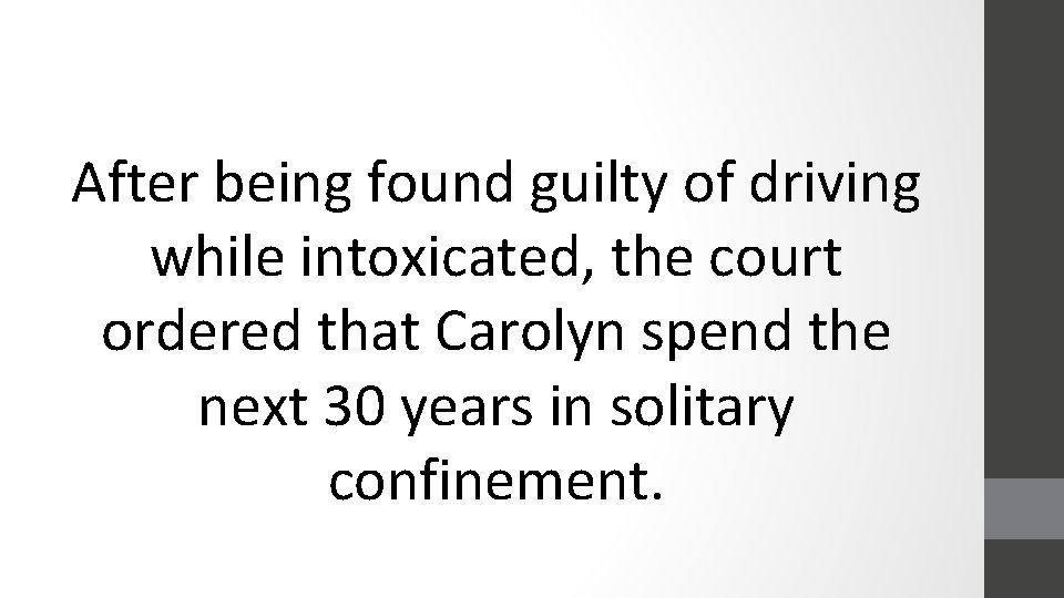 After being found guilty of driving while intoxicated, the court ordered that Carolyn spend