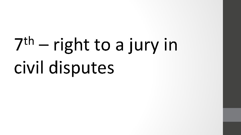 th 7 – right to a jury in civil disputes