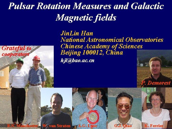 Pulsar Rotation Measures and Galactic Magnetic fields Grateful to cooperators Jin. Lin Han National