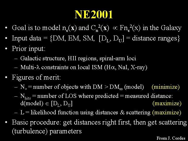 NE 2001 • Goal is to model ne(x) and Cn 2(x) Fne 2(x) in