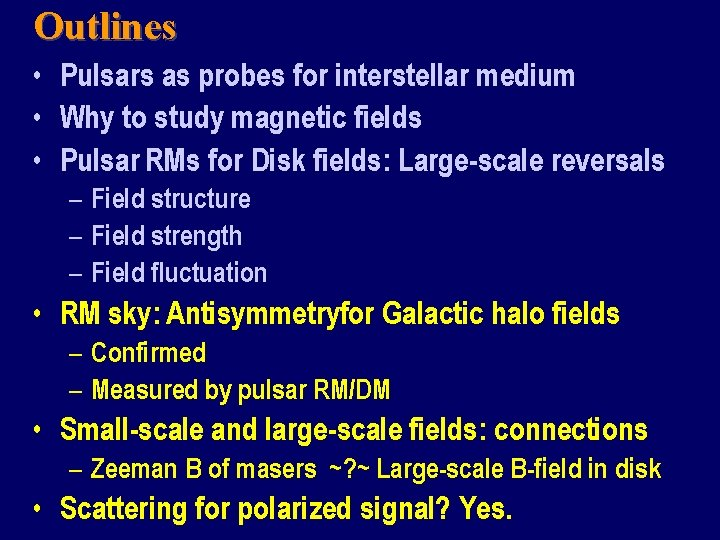 Outlines • Pulsars as probes for interstellar medium • Why to study magnetic fields