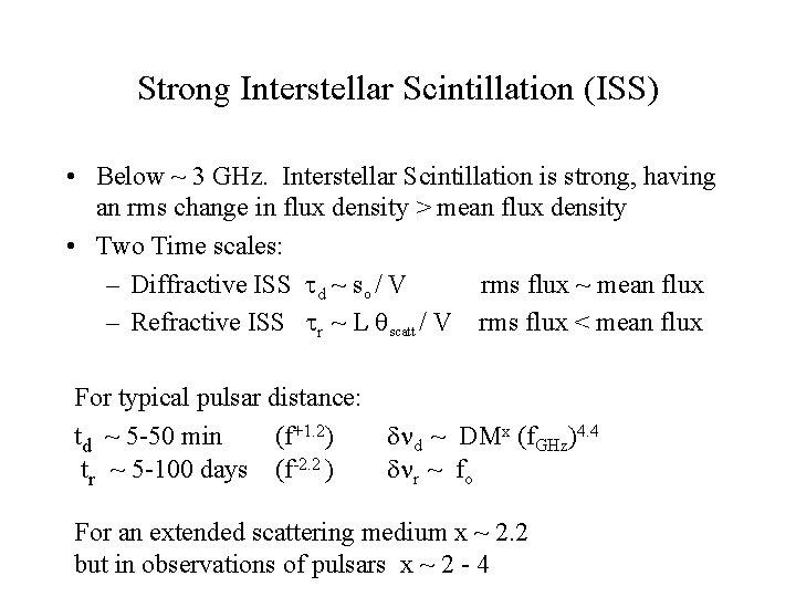 Strong Interstellar Scintillation (ISS) • Below ~ 3 GHz. Interstellar Scintillation is strong, having