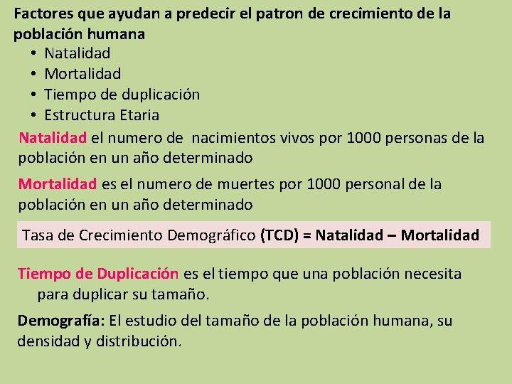 Factores que ayudan a predecir el patron de crecimiento de la población humana •