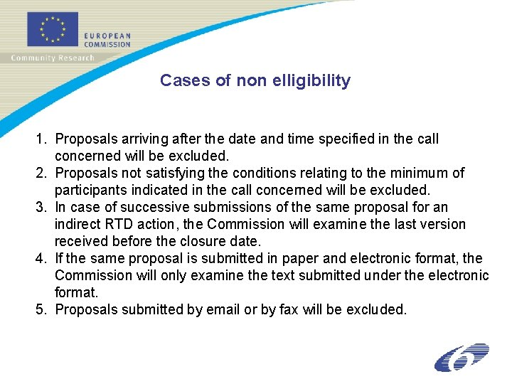 Cases of non elligibility 1. Proposals arriving after the date and time specified in