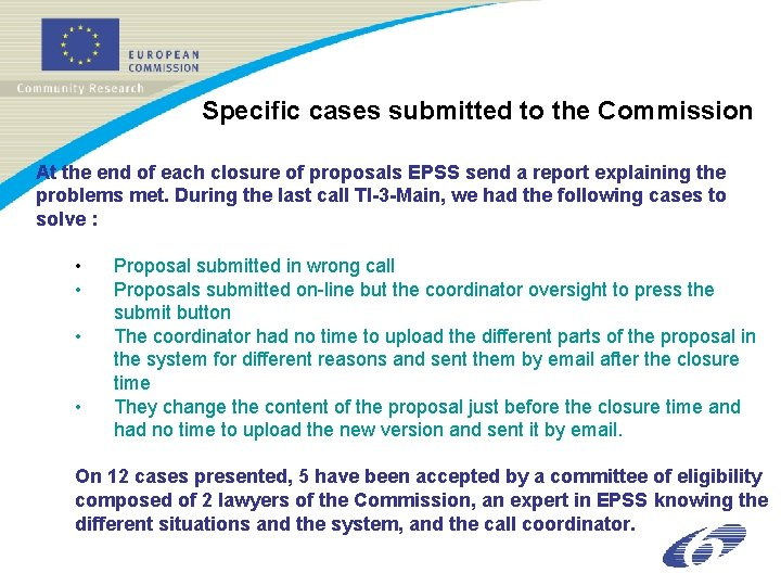 Specific cases submitted to the Commission At the end of each closure of proposals