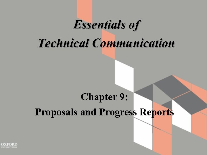Essentials of Technical Communication Chapter 9: Proposals and Progress Reports