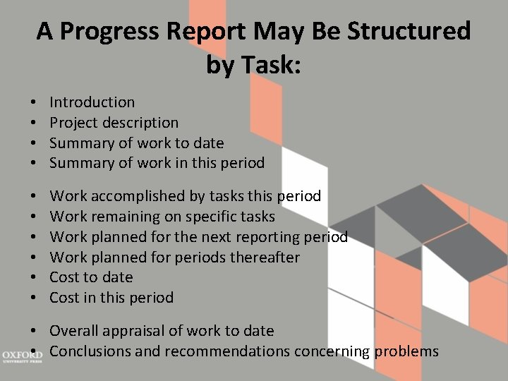 A Progress Report May Be Structured by Task: • • Introduction Project description Summary