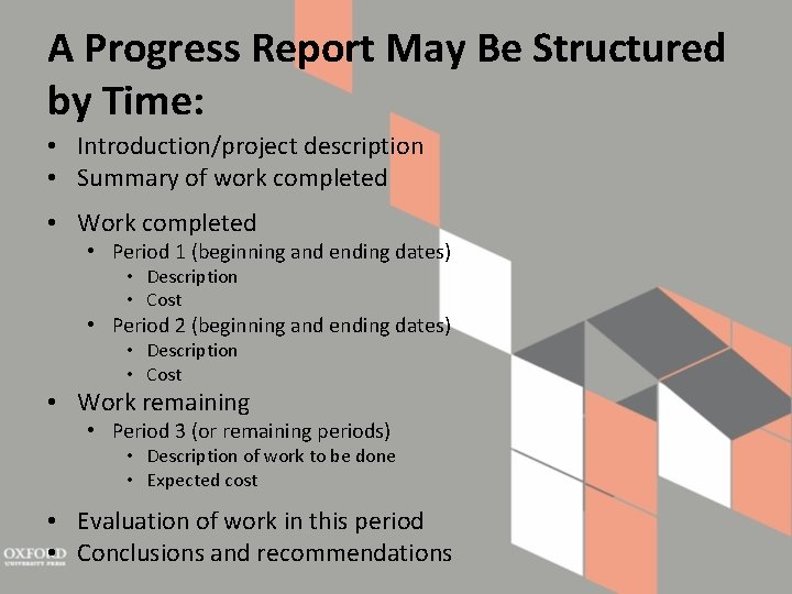 A Progress Report May Be Structured by Time: • Introduction/project description • Summary of