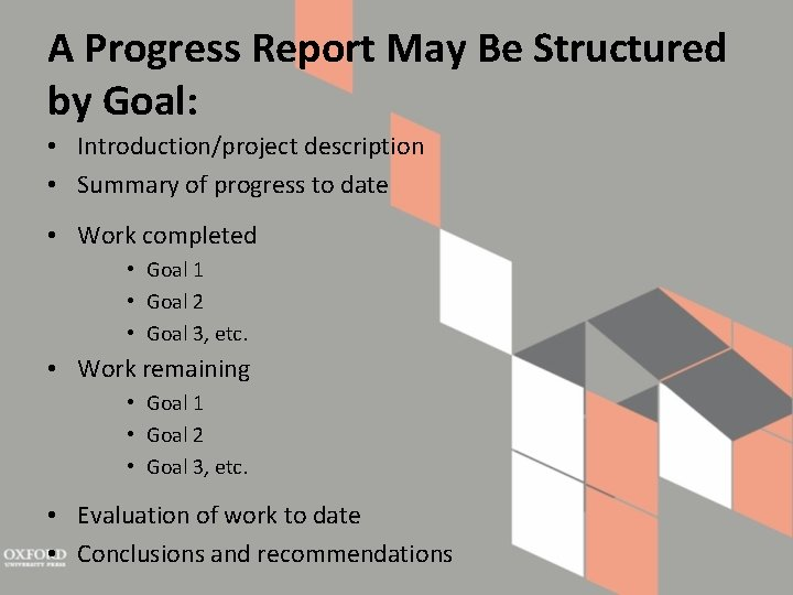 A Progress Report May Be Structured by Goal: • Introduction/project description • Summary of