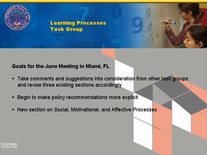 Learning Processes Task Group Goals for the June Meeting in Miami, FL § Take